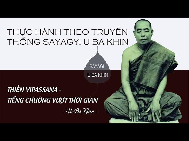 12. Thiền Vipassana - Tiếng Chuông Vượt Thời Gian - Thực hành theo truyền thống Saygyi U Ba Khin