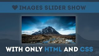 Simple Images Slider Show - Css Animation Tutorial only using html and css