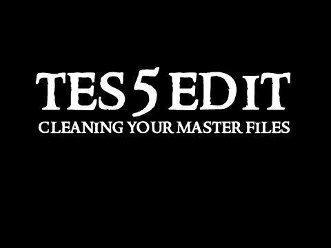 Skyrim Mod Tool TES5EDIT : Cleaning Your Master Files (REVISED)