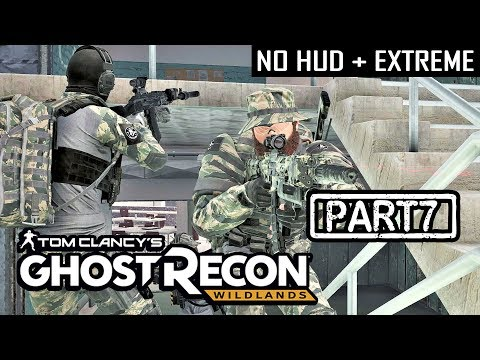 GHOST RECON WILDLANDS | CO-OP S2 Part 7 | NO HUD + EXTREME DIFFICULTY (Tactical Walkthrough)