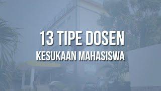 Video 13 Tipe Dosen Kesukaan Mahasiswa download MP3, 3GP, MP4, WEBM, AVI, FLV Juni 2018