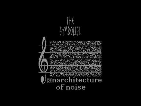 THE SYMBOLIST - Anarchitecture Of Noise (Compilation 2016) Harsh Noise / HNW / Grind