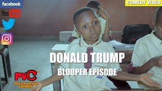 DONALD TRUMP blooper (PRAIZE VICTOR COMEDY)