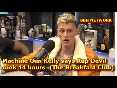 Machine Gun Kelly says Rap Devil took 14 hours  (The Breakfast Club)