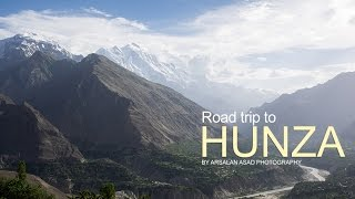 Road Trip to Hunza Valley, Pakistan