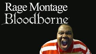Death Rage Montage Bloodborne [strong language]