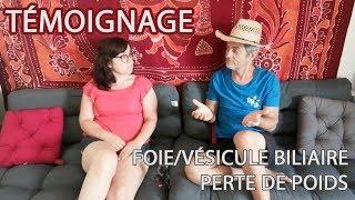 10. témoignage  Anne -  foie et vésicule biliaire, perte de poids