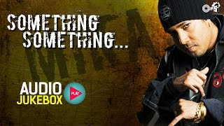 Mika Singh's Something Something Audio Jukebox | Full Album Songs