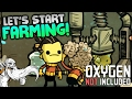 """Oxygen Not Included Alpha Gameplay - """"LET'S START FARMING!!!""""  - ONI Let's Play"""