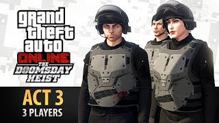 GTA Online: Doomsday Heist Act #3 with 3 Players (Elite & Criminal Mastermind III)