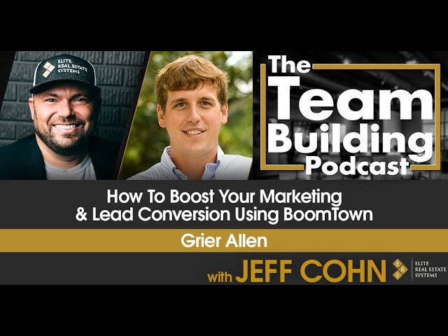 How To Boost Your Marketing & Lead Conversion Using BoomTown w/ Grier Allen