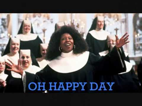 ♫ ♪ Oh Happy Day ♫ ♪. Sister Act.  Gospel Song. 2014