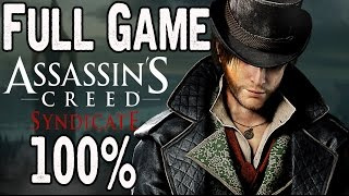 Assassin's Creed Syndicate Full Game Walkthrough 100% - No Commentary (#ACSyndicate Full Game) 2015