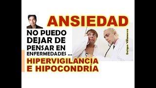 ANSIEDAD: HIPERVIGILANCIA E HIPOCONDRÍA