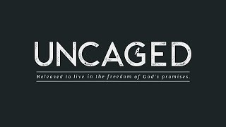 Uncaged (Week 1): Freedom in Faith (Teaching Only)