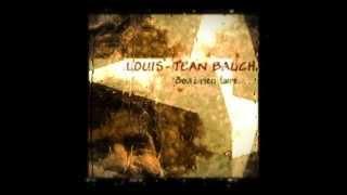 """Louis Jean Bauch : """"Stop, j'arrête ..."""" LE CLIP"""