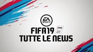 UFFICIALE! FIFA19 TUTTE LE NEWS!