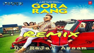 Gora Rang Remix Inder Chahal Ft Music MG DJ RaJaT Assam Millind Gaba New Punjabi Remix 2019