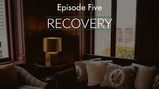 Episode 5: Recovery (AUDIO ONLY PODCAST)