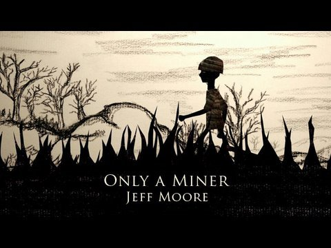 Jeff Moore - Only A Miner