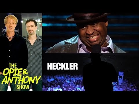Opie & Anthony - Patrice vs Hecklers