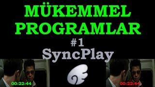 MÜKEMMEL PROGRAMLAR - SyncPlay Aynı Anda Arkadaşınla Film İzle - Eşzamanlı