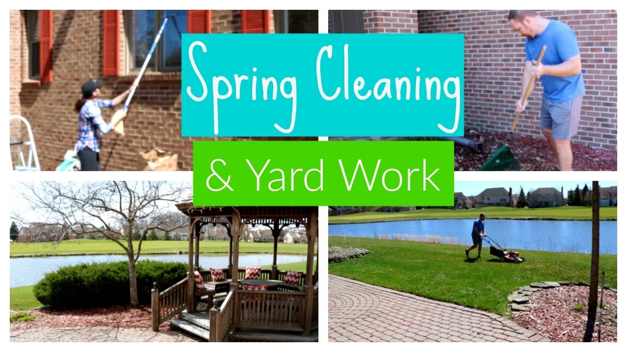 spring cleaning yard work clean with me outside edition youtube