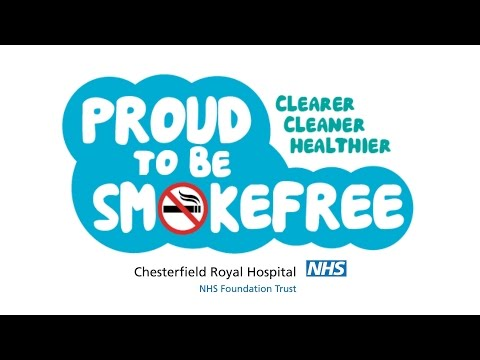 Proud To Be Smoke Free At Chesterfield Royal Hospital NHS Foundation Trust