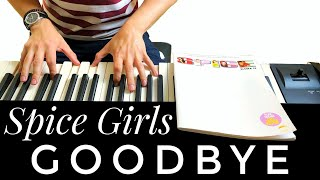 Spice Girls Goodbye Piano Cover.mp3
