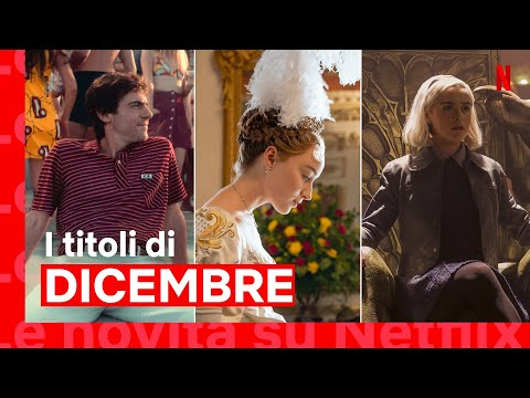 Le novità di dicembre su Netflix | ITALIA