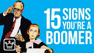 15 Signs You're a Boomer