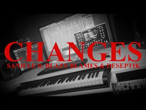Changes | Sanh Le ft. BlazyBlames & Deseptik [Prod. by DeSS]