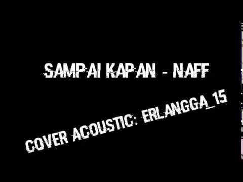 Naff - Sampai Kapan (Cover Iseng + Chord)