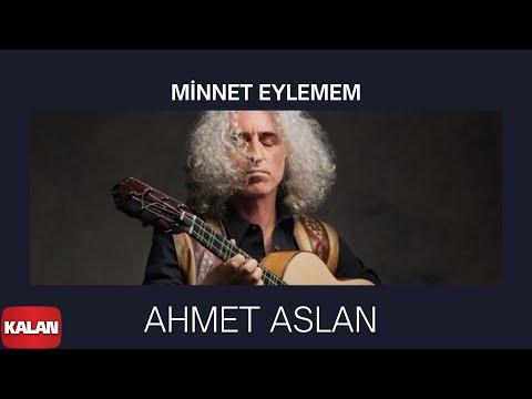 Ahmet Aslan - Minnet Eylemem  [ Veyvê Mıkaletu (Meleklerin Dansı) 2007 © Kalan Müzik ]