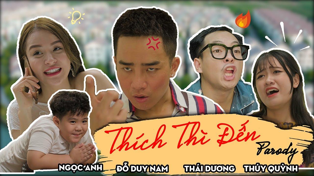 Thích Thì Đến - Parody Official - Đỗ Duy Nam - Thái Dương