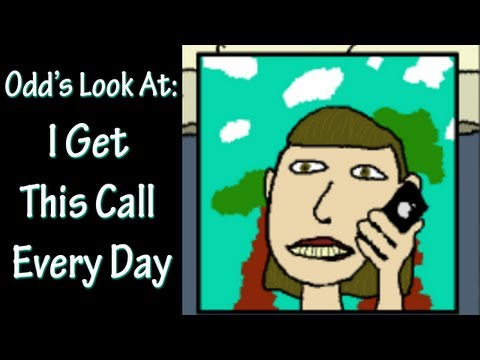 Odd's Look At: I Get This Call Every Day [Gameplay/Game/Indie/David Gallant]