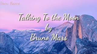 Talking To the Moon Lyrics - Bruno Mars