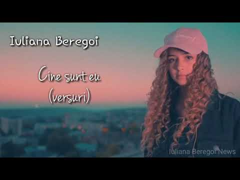 Iuliana Beregoi - Cine sunt eu (versuri) 💖