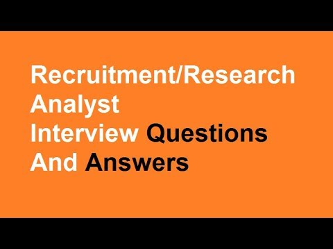 Recruitment/Research Analyst Interview Questions And Answers