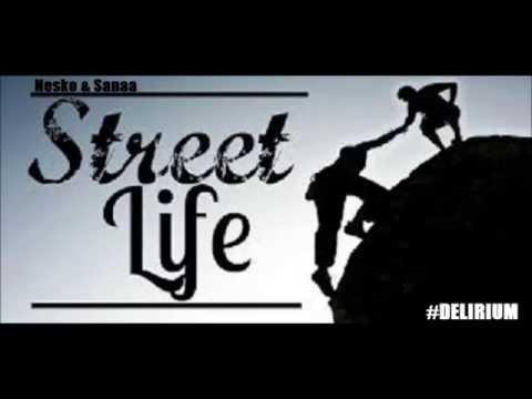 Nesko feat Sanaa Street Life