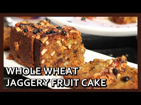 Eggless Whole Wheat Jaggery Fruit Cake | Fruit Cake Recipe | Atta Cake | Healthy Kadai