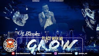 Ogbankz - Place Weh Mi Grow - November 2019