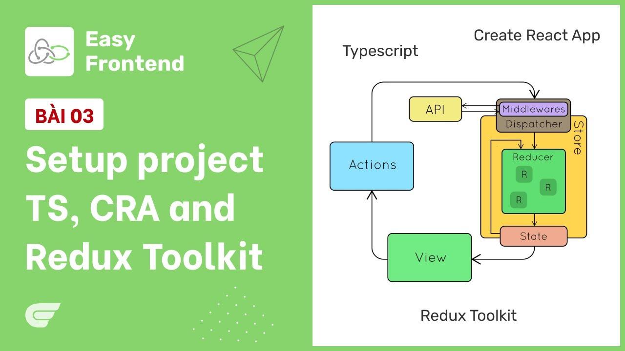 Redux Saga: 03 - Setup project dùng Typescript, Redux Toolkit và Create React App 🚀