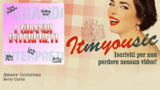 Betty Curtis - Amore immenso - ITmYOUsic