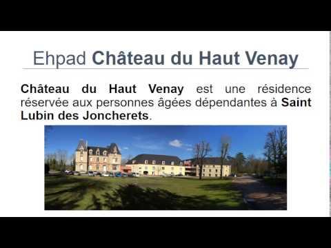 Ehpad GDP Vendome Chateau du Haut Venay Saint Lubin des Joncherets
