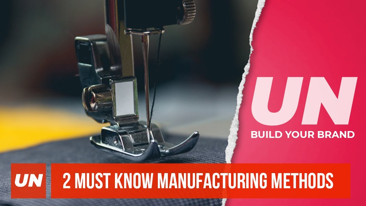 2 MUST KNOW Manufacturing For  Fashion Brands •  UNSCRIPTED [2020]
