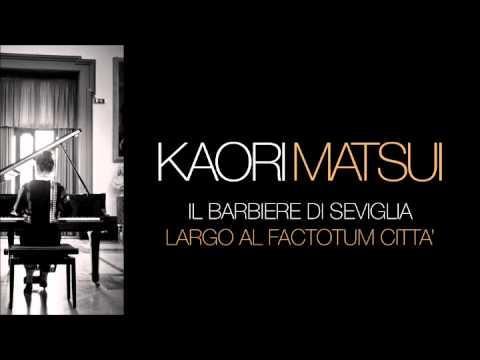 Kaori Matsui [Il barbiere di Seviglia - Largo al factotum città]