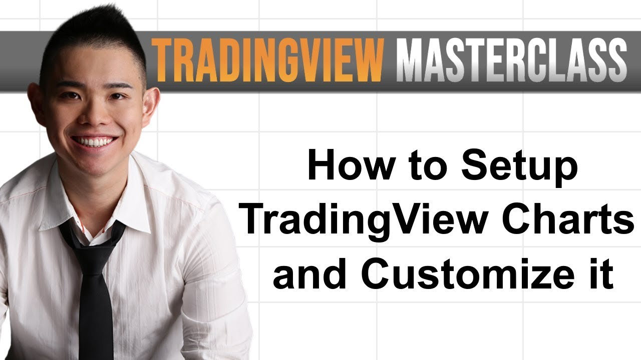 How to Setup TradingView Charts and Customize it (Episode ...