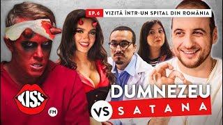 DUMNEZEU vs SATANA (Ep.6): Vizita intr-un spital din Romania
