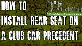 Club Car Precedent Rear Seat Kit | How to Install Video | Installing a Golf Cart Back Seat(How to install a rear flip seat on a Club Car Precedent golf cart. Our installation video gives you step by step instructions for our golf cart back seat kit. We carry ..., 2011-10-22T09:45:30.000Z)